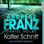 Kalter Schnitt (Julia Durant 17)   Daniel Holbe, Andreas Franz