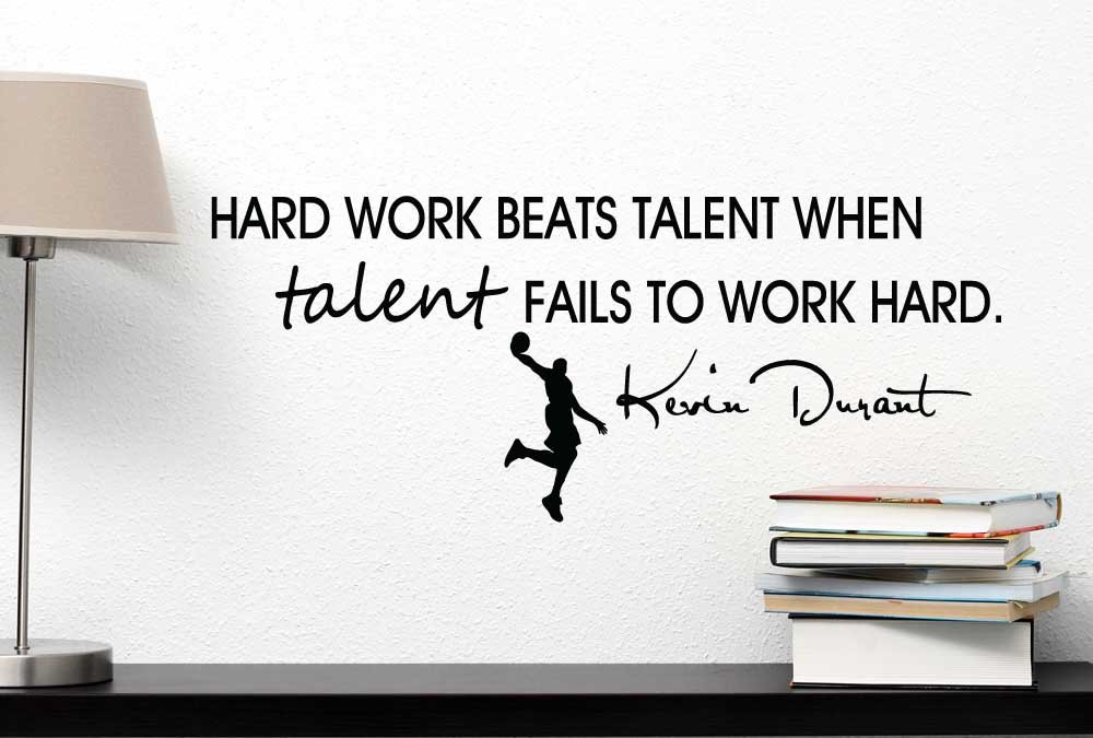 Hard work beats talent when talent fails to work hard cute Wall Vinyl Decal kevin durant inspired Quote Art Saying Lettering stencil Sticker decoration