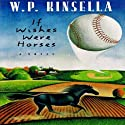 If Wishes Were Horses Audiobook by W. P. Kinsella Narrated by Corey Snow