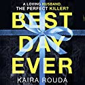 Best Day Ever Audiobook by Kaira Rouda Narrated by Graham Halstead, Amy McFadden