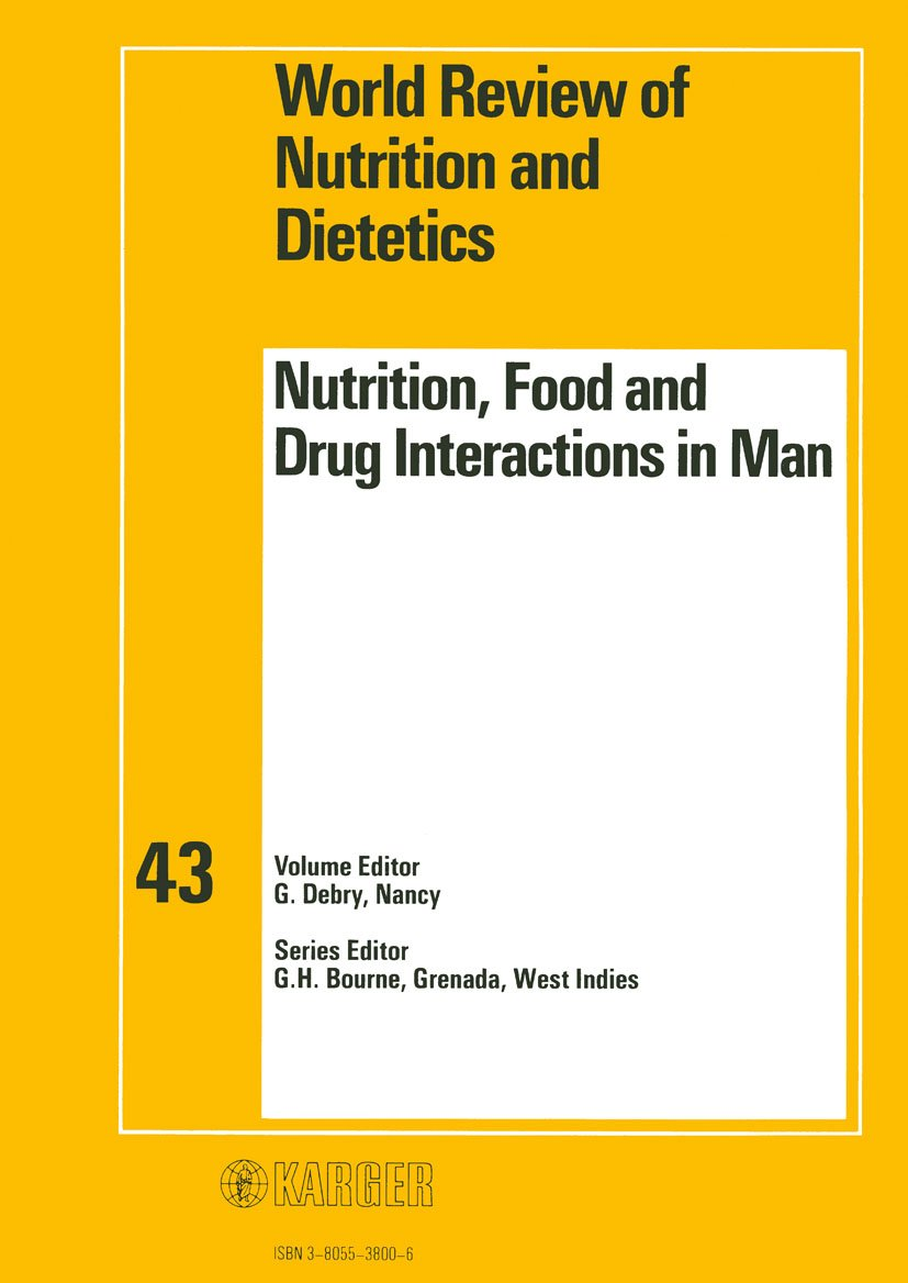Nutrition, Food and Drug Interactions in Man: International Symposium, Paris, November 1982 (World Review of Nutrition and Dietetics, Vol. 43)
