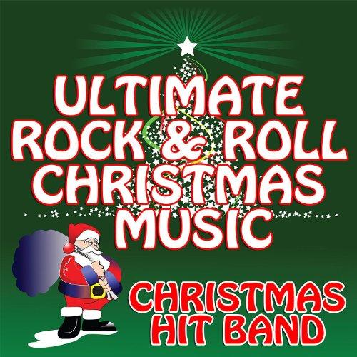 Ultimate Rock & Roll Christmas Music (Songs Rock)
