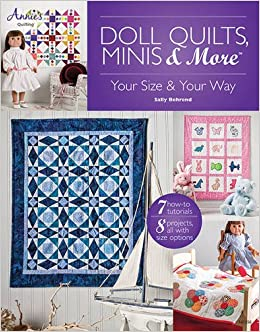 Doll Quilts, Minis & More: Your Size & Your Way (Annie's Quilting ... : doll quilt size - Adamdwight.com