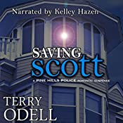 Saving Scott: Pine Hills Police, Book 3 | Terry Odell