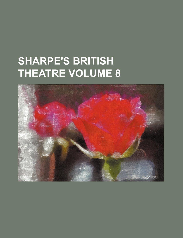 Download Sharpe's British theatre Volume 8 PDF