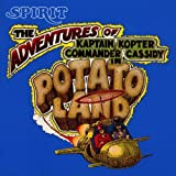 The Adventures Of Kaptain Kopter & Commander Cassidy In Potato Land