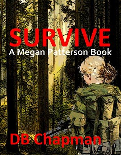 Survive (A Megan Patterson Trilogy Book 1) by [Chapman, DB]