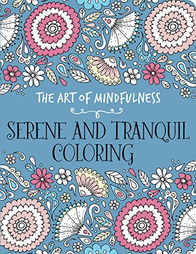Read Online The Art of Mindfulness: Serene and Tranquil Coloring pdf