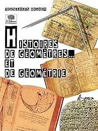 Histoires de géomètres... et de géométrie par Jean-Louis Brahem