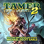 Tamer: King of Dinosaurs 2 | Michael-Scott Earle