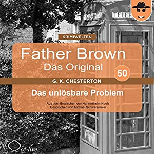 Das unlösbare Problem (Father Brown - Das Original 50) Audiobook