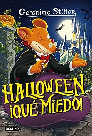 Halloween... ¡qué miedo!: Geronimo Stilton 25 ¡Todos los