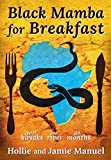 Black Mamba for Breakfast: One River, Three Kayaks, Six Months