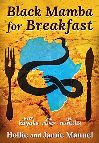 Mamba Series (Black Mamba for Breakfast: One River, Three Kayaks, Six Months)