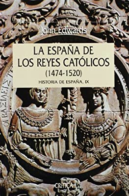 La Espana de los Reyes Catolicos: 1474-1520: Historia de Espana, IX / The Spain of the Catholic Monarchs Serie Mayor Critica by John Edwards 2003-03-06: Amazon.es: John Edwards: Libros