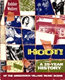 img - for Hoot!: A Twenty-Five Year History of the Greenwich Village Music Scene book / textbook / text book