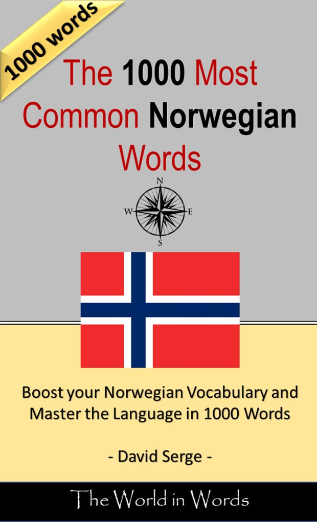 The 1000 Most Common Norwegian Words   Vocabulary Training   Learn The Vocabulary You Need To Know To Improve You Writing Speaking And Comprehension  English Edition