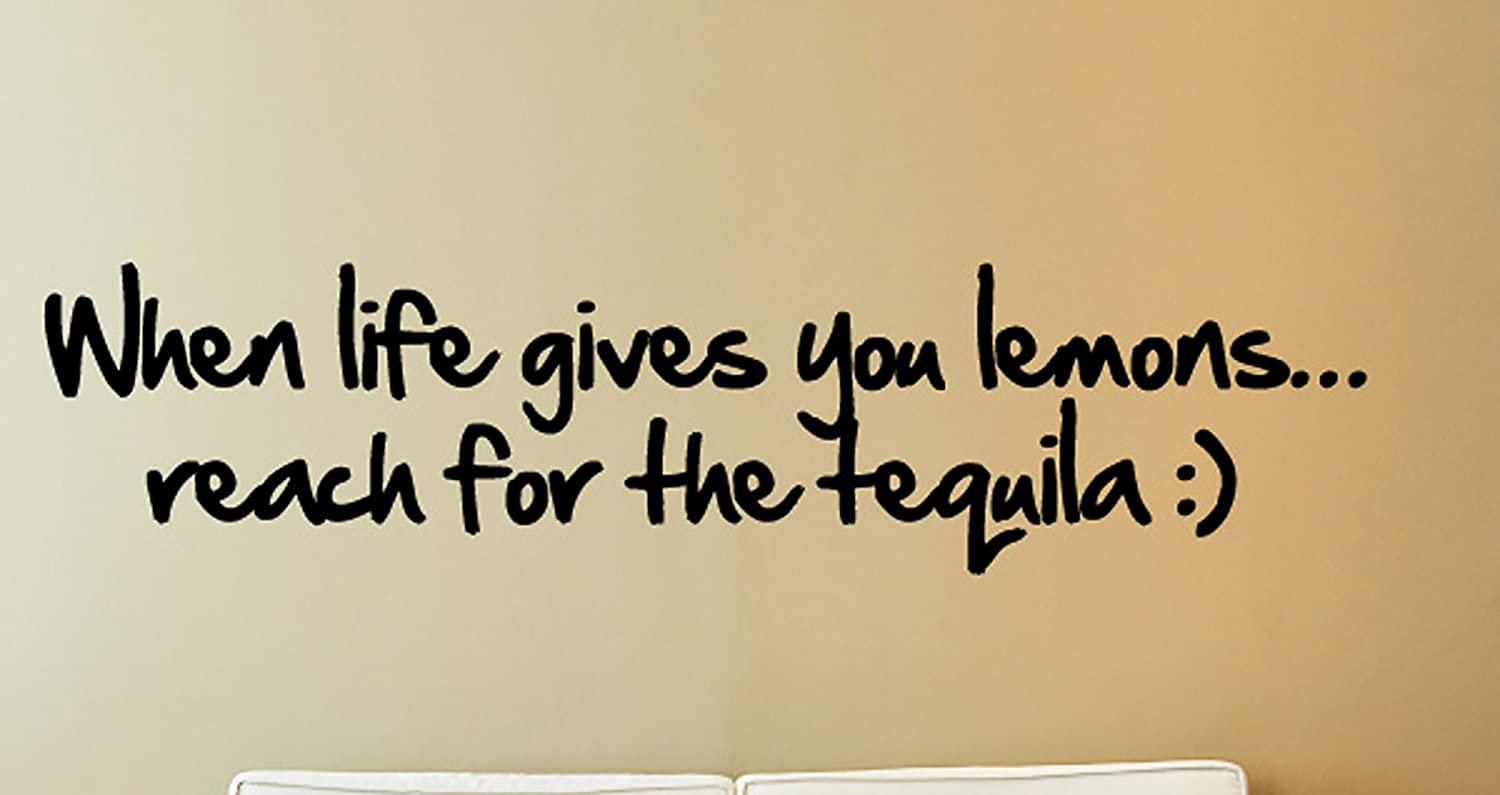 Amazon.com: When Life Gives You lemons...Reach For The Tequila ...