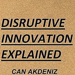Disruptive Innovation Explained