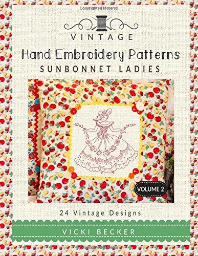 Download Vintage Hand Embroidery Patterns Sunbonnet Ladies: 24 Authentic Vintage Designs (Volume 2) PDF