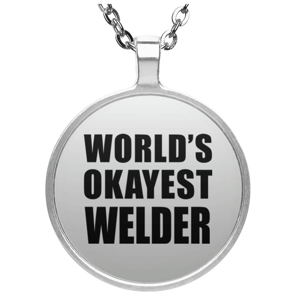 Okayest del mundo soldador - redondo collar, chapado en plata colgante, mejor para regalo de cumpleaños, aniversario de boda, Año Nuevo, Día de San Valentín ...