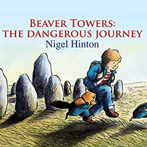 Beaver Towers: The Dangerous Journey Audiobook