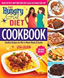 The Hungry Girl Diet Cookbook: Healthy Recipes for Mix-n-Match Meals & Snacks