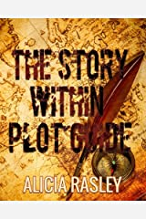 The Story Within Plot Guide for Novelists (The Story Within Series)