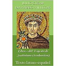 Libro 4 del Digesto de Justiniano (traducción): Texto latino-español (Digesta Iustiniani Imperatoris nº 2) (Spanish Edition)