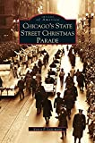 img - for Chicago's State Street Christmas Parade book / textbook / text book