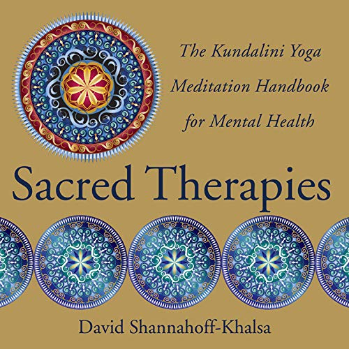 Sacred Therapies: The Kundalini Yoga Meditation Handbook for Mental Health (Gift Balance Certificate)