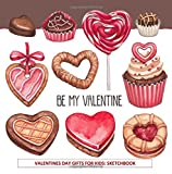 Valentines Day Coloring Book: Be My Valentine! For Everyone Love Food Treats Wedding Flowers Candy Travel Valentines Day Coloring Books for Adults in ... for Grandma for Grandpa) (Volume 1)