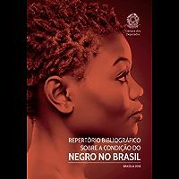 Repertório Bibliográfico sobre a Condição do Negro no Brasil