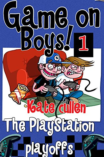 (Funny books for boys 9-12 : 'Game On Boys! The PlayStation Play-offs': A Hilarious adventure for children 9-12 with illustrations. (Game on Boys Series Book)