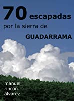 70 Escapadas Por La Sierra De