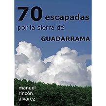 70 escapadas por la sierra de Guadarrama (Spanish Edition) Jul 25, 2011