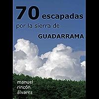 70 escapadas por la sierra de Guadarrama (Spanish Edition)