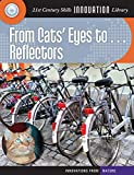From Cats' Eyes to... Reflectors (21st Century Skills Innovation Library: Innovations from Nature)