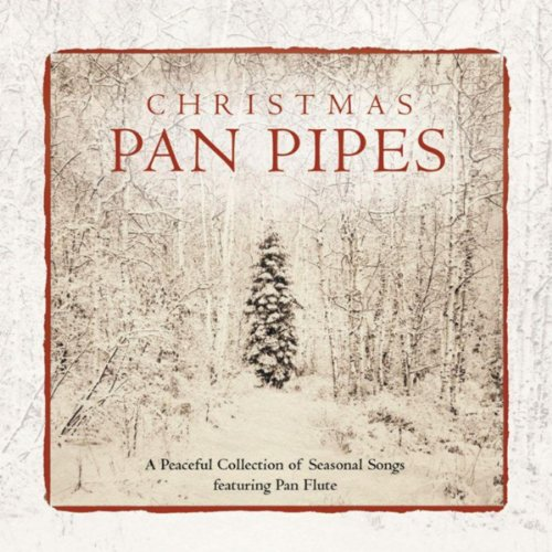Do You Hear What I Hear (Christmas Pan Pipes Album - Music Arkenstone David Christmas