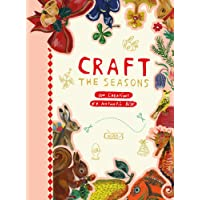 Craft the Seasons: 100 Creations by Nathalie Lete