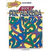 Pre-Algebra, Book 2 (Straight Forward Math Series)