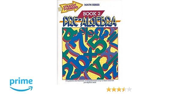 Pre-Algebra, Book 2 (Straight Forward Math Series): Stan Collins ...