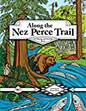 Along the Nez Perce Trail, Louanne Atherley, 0914019619
