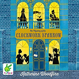 The Mystery of the Clockwork Sparrow Audiobook
