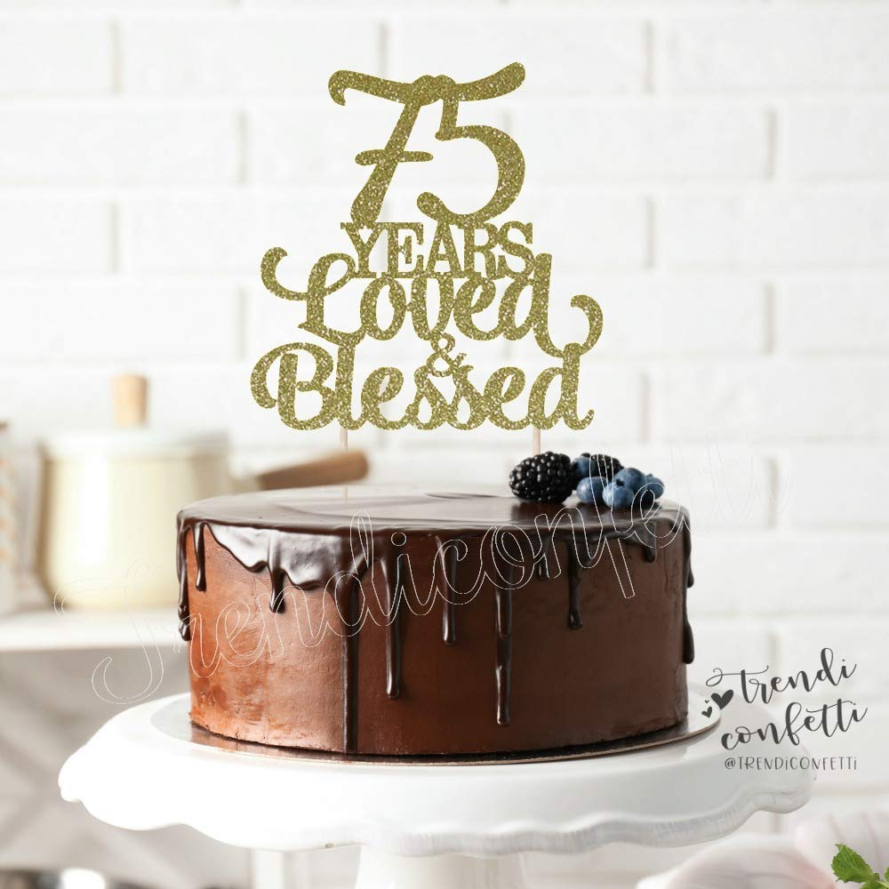 Fabulous Amazon Com Trendiconfetti 75 Years Loved And Blessed Cake Topper Funny Birthday Cards Online Elaedamsfinfo