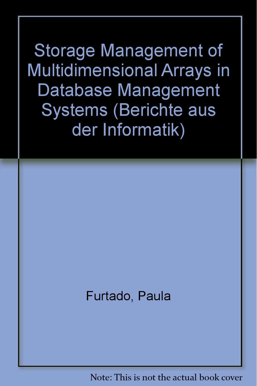 Read Online Storage Management of Multidimensional Arrays in Database Management Systems (Berichte aus der Informatik) PDF