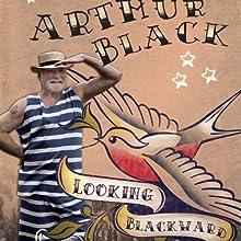 Looking Blackwards Audiobook by Arthur Black Narrated by Jeffrey Kafer