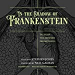 In the Shadow of Frankenstein: Tales of the Modern Prometheus | Stephen Jones - editor
