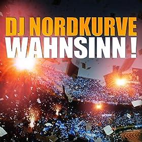 DJ Nordkurve Wahnsinn!