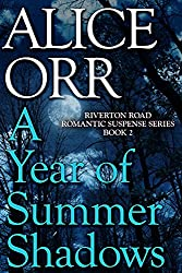 A Year of Summer Shadows: Riverton Road Romantic Suspense Book 2